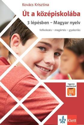 Út a középiskolába 3 lépésben - Magyar nyelv + Applikáció
