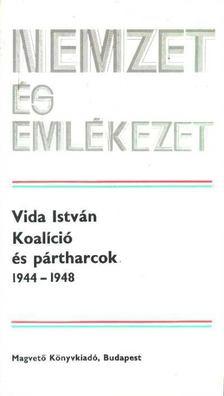 Vida István - Koalíció és pártharcok 1944-1948 [antikvár]