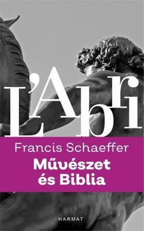 Francis A. Schaeffer - Művészet és Biblia [eKönyv: epub, mobi]