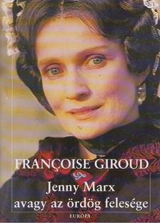 Giroud, Françoise - Jenny Marx avagy az ördög felesége [antikvár]
