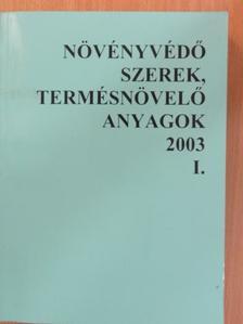 Dr. Erdős Gyula - Növényvédő szerek, termésnövelő anyagok 2003. I. [antikvár]