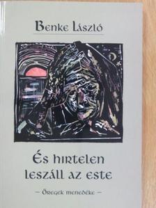 Benke László - És hirtelen leszáll az este [antikvár]