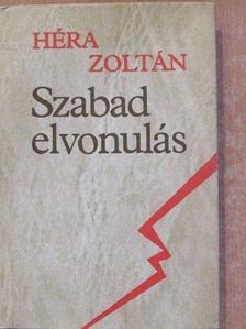 Héra Zoltán - Szabad elvonulás [antikvár]