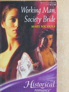 Mary Nichols - Working Man, Society Bride [antikvár]