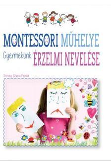 Piroddi, Chiara - Montessori műhelye Gyermekünk érzelmi nevelése