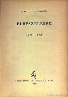 MÓRICZ ZSIGMOND - Elbeszélések 1900-1912 [antikvár]