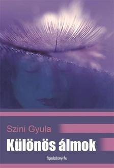 Szini Gyula - Különös álmok [eKönyv: epub, mobi]