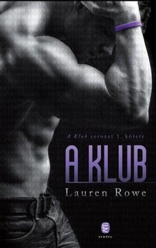 Lauren Rowe - A Klub [eKönyv: epub, mobi]