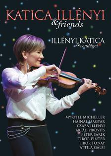 ILLÉNYI KATICA - Illényi Katica & Friends - Illényi Katica és Vendégei (DVD)