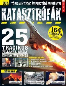 Szerkesztő: Iván Katalin - Füles Bookazine - Katasztrófák