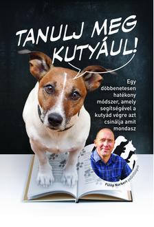 Fülöp Norbert - Tanulj meg kutyául