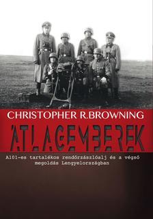 Christopher R. Browning - Átlagemberek