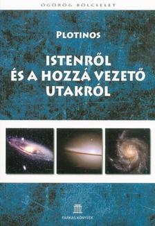 Plotinos - Istenről és a hozzá vezető utakról