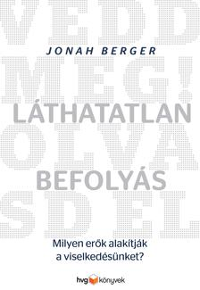 Jonah Berger - Láthatatlan befolyás