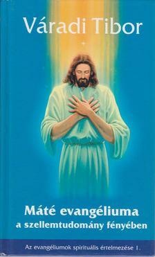 Váradi Tibor - Máté evangéliuma a szellemtudomány fényében [antikvár]