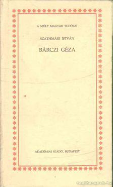 SZATHMÁRI ISTVÁN - Bárczi Géza [antikvár]