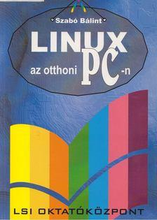 Szabó Bálint - Linux az otthoni PC-n [antikvár]