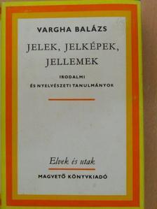Vargha Balázs - Jelek, jelképek, jellemek [antikvár]