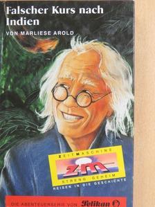 Marliese Arold - Falscher Kurs nach Indien [antikvár]