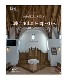 Református templomok - 2010-2020