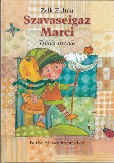 ZELK ZOLTÁN - Szavaseigaz Marci