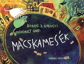 BORSOS J. GYÖNGYI-MAKHULT GABI - Macskamesék ###