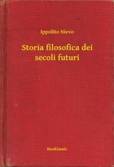 Nievo Ippolito - Storia filosofica dei secoli futuri [eKönyv: epub, mobi]