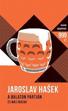 Jaroslav Hasek - A Balaton partján - és más írások - Helikon Zsebkönyvek 47.