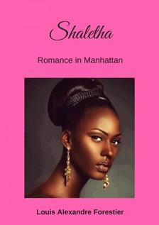 Forestier Louis Alexandre - Shaletha - Romance in Manhattan [eKönyv: epub, mobi]