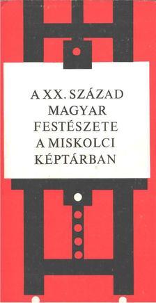 Végvári Lajos - A XX. század magyar festészete a miskolci képtárban [antikvár]