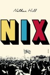 Hill, Nathan - Nix [eKönyv: epub, mobi]