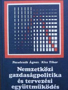 Kiss Tibor - Nemzetközi gazdaságpolitika és tervezési együttműködés [antikvár]