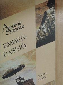 András Sándor - Emberpassió [antikvár]