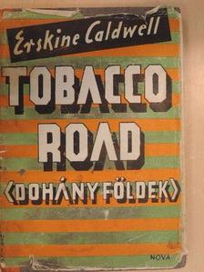 Erskine Caldwell - Tobacco road [antikvár]