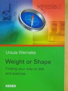 Ursula Werneke - Weight or Shape [antikvár]