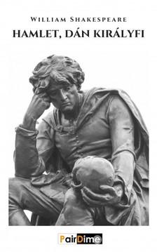 William Shakespeare - Hamlet, dán királyfi [eKönyv: epub, mobi]
