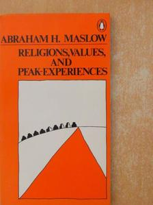 Abraham H. Maslow - Religions, values, and peak-experiences [antikvár]