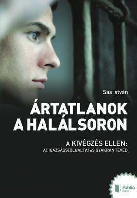 Sas István - Ártatlanok a halálsoron [eKönyv: pdf, epub, mobi]