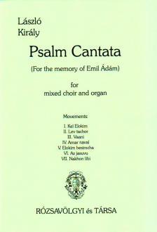 Király László - PSALM CANTATA - FOR MIXED CHOIR AND ORGAN