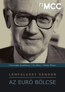 LÁMFALUSSY SÁNDOR - Lámfalussy Sándor, az euró bölcse