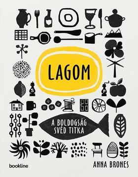 Anna Brones - Lagom - A boldogság svéd titka