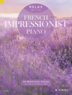 FRENCH IMPRESSIONIST PIANO. 28 BEAUTIFUL PIECES (SELECTED BY SAMANTHA WARD)