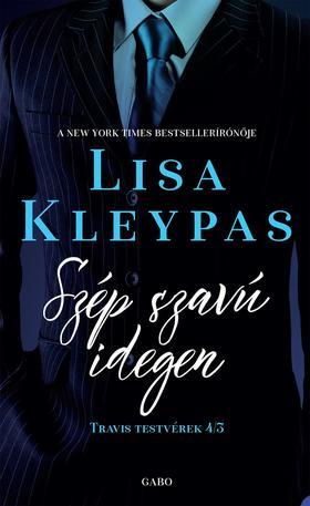 Lisa Kleypas - Szép szavú idegen / Travis testvérek 3.