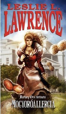 Leslie L. Lawrence - Mogyoróallergia /Báthory Orsi történetei
