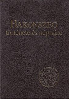 Ujváry Zoltán - Bakonszeg története és néprajza [antikvár]
