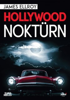 James Ellroy - Hollywood noktürn [eKönyv: epub, mobi]