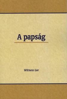WITNESS LEE - A papság