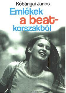 Köbányai János - Emlékek a beat-korszakból [antikvár]