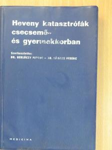 Dr. Barta Lajos - Heveny katasztrófák csecsemő- és gyermekkorban [antikvár]