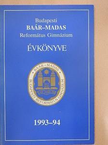 Bibó István - Budapesti Baár-Madas Református Gimnázium Évkönyve 1993-94 [antikvár]